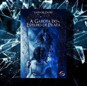 RESENHA | Livro: A Garota do Espelho de Prata