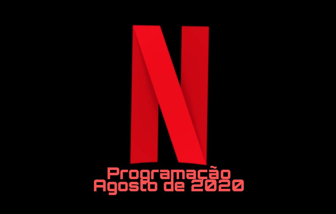 NETFLIX- Programação Agosto de 2020