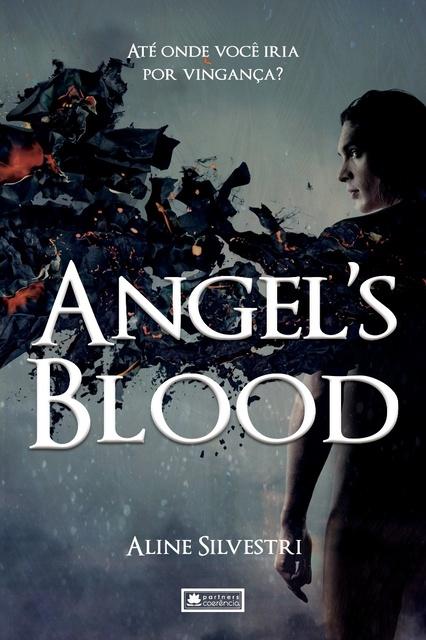 Angel's Blood - Aline Silvestri - Grupo Editorial Coerência - Teoria Geek