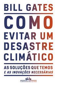 como evitar um desastre climático Bill Gates