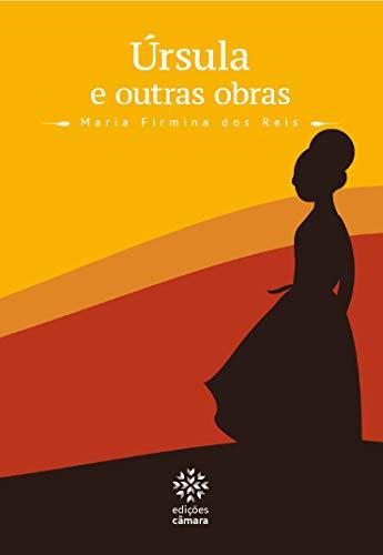 dia da mulher: úrsula e outras obras