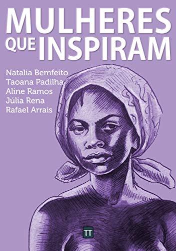 dia da mulher: mulheres que inspiram