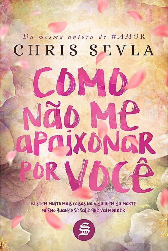 """Chris Sevla e o livro """"Como não me apaixonar por você"""""""