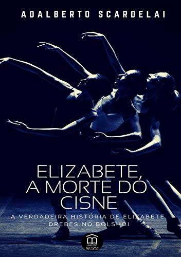 Amazon e-book: elizabete, a morte do cisne