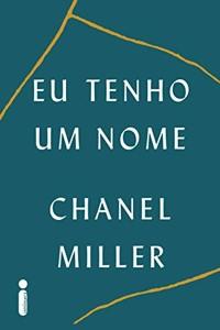 Livro Eu Tenho um Nome Chanel Miller