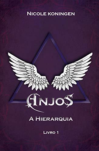 Anjos A Hierarquia (Trilogia Livro 1)