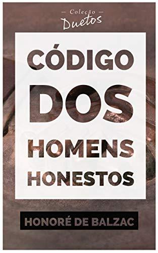 Código dos Homens Honestos ou a Arte de não ser Enganado por Patifes