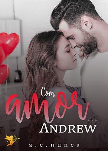 Com Amor… Andrew