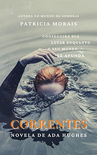 Correntes - Novela de Ada Hughes Fantasia Sobrenatural (Série de Fantasia Mundo de Sombras)