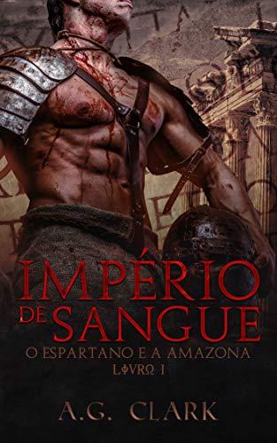 IMPÉRIO DE SANGUE O Espartano e a Amazona