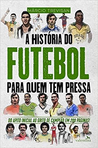 Dia Nacional do Futebol Livros A História do Futebol para quem tem pressa