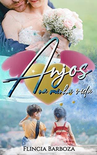 Anjos na minha vida 1 livro da série Laços que nos une