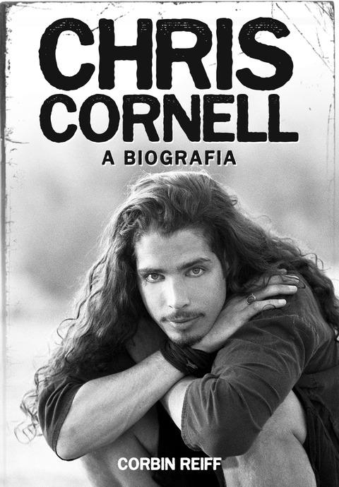 Dia Mundial do Rock Livros CHRIS CORNELL A BIOGRAFIA