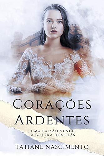 Amazon 28 quarta Corações Ardentes Uma paixão vence a guerra dos Clãs