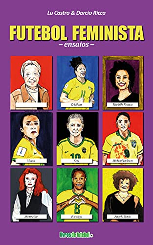 Dia Nacional do Futebol Livros FUTEBOL FEMINISTA ENSAIOS