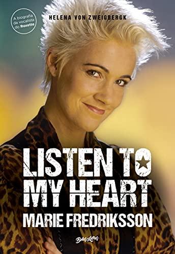 Listen to my heart (A biografia da vocalista do Roxette)