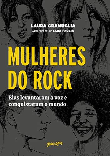 Mulheres do Rock Elas levantaram a voz e conquistaram o mundo
