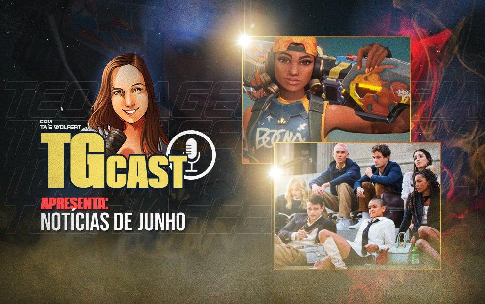 TGcast - Notícias de Junho 2021