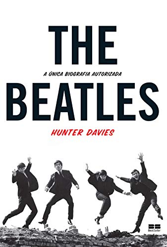 The Beatles A única biografia autorizada
