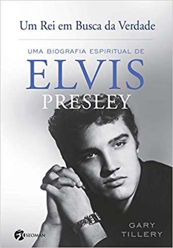 Dia Mundial do Rock Livros Um Rei Em Busca da Verdade Uma Biografia Espiritual De Elvis Presley