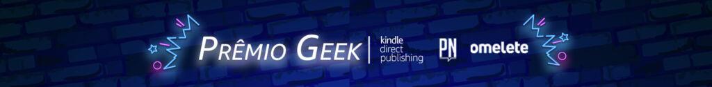 Prêmio Geek de Literatura é promovido pelo Omelete, Amazon e Pipoca & Nanquim