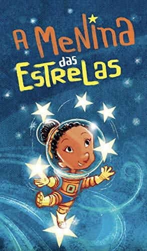 A Menina das Estrelas (Leia Para uma Criança)