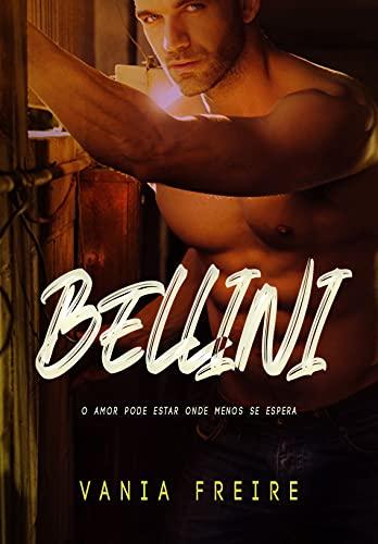 Bellini O amor pode estar onde menos se espera