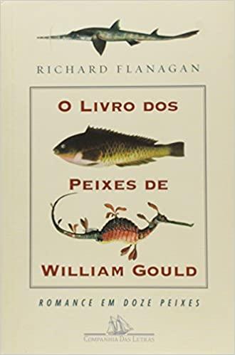 O Livro dos Peixes de William Gould Romance em Doze Peixes