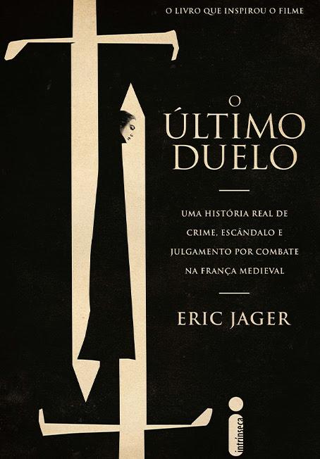 O ÚLTIMO DUELO, de Eric Jager
